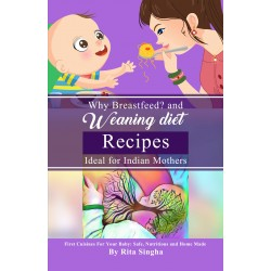 Why Breastfeed? and Weaning Diet Recipes