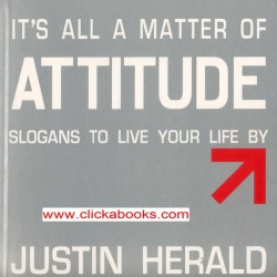 It's all a matter of ATTITUDE (Slogans to Live your life)
