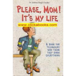 Please MOM It's my life