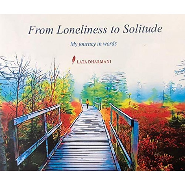 From Loneliness to Solitude - My Journey in Words