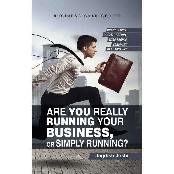Are You Really Running Your Business, or Simply Running ? - English Book